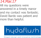 Hydaflush - All my questions were answered in a timely manor and my contact was fantastic. David Bardo was patient and more than helpful.