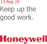 13.Aug.18 | Honeywell - Keep up the good work.